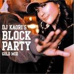 DJ KAORI\'S BLOCK PARTY - GOLD MIX